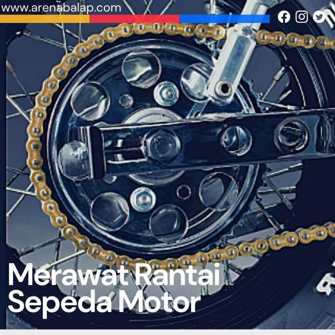 Merawat Rantai Sepeda Motor